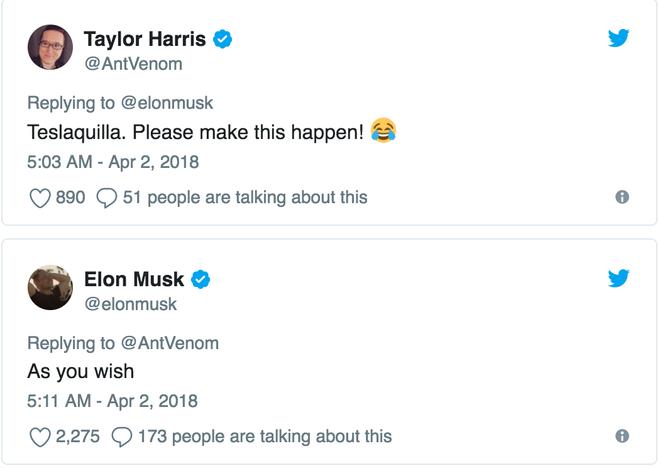 Taylor: Teslaquila. Hãy làm nó thành thật đi!  Elon Musk: Nếu bạn muốn