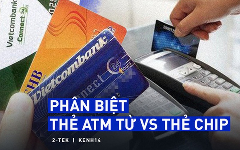 """Thẻ từ ATM sẽ bị """"xóa sổ"""" và được thay thế bằng thẻ chip, chúng khác nhau như thế nào?"""