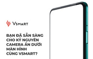 Vsmart hé lộ smartphone với camera ẩn dưới màn hình