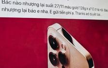 Bỏ tiền mua suất cọc của người khác để được mua iPhone 12 sớm