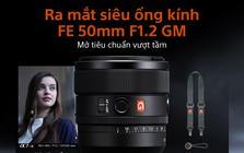 Sony ra mắt ống kính FE 50mm F1.2 G Master và 3 ống kính dòng G nhỏ gọn nhẹ mới, giá 49.99/14.99 triệu đồng