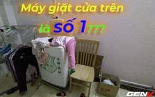 """""""Đời tôi 3 nhà"""" đều dùng máy giặt cửa trên, dễ hiểu vì sao vẫn đầy người chọn mua dù không xịn bằng máy giặt cửa ngang"""