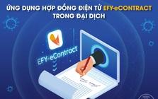 Ứng dụng Hợp đồng điện tử EFY-eCONTRACT trong đại dịch