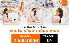 Loạt sản phẩm Xiaomi giảm đến 2,5 triệu tại FPT Shop trong sự kiện 'Chuẩn sống thông minh'