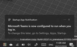 Windows 10 sẽ cảnh báo người dùng ứng dụng nào được thêm vào danh sách ứng dụng khởi động cùng hệ thống