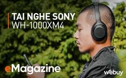 """Đánh giá tai nghe Sony WH-1000XM4: """"Bình cũ rượu mới"""" hay thực sự đáng giá 8.5 triệu?"""
