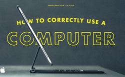 Xem video Apple hướng dẫn cách dùng máy tính đúng cách, ai chưa biết thì nên mua iPad mới