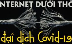 Đại dịch Covid-19 có làm sụp đổ hệ thống mạng Internet toàn cầu không? Giáo sư Harvard trả lời