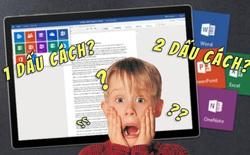 Sau khi chấm hết câu nên gõ 1 hay 2 lần dấu cách? Microsoft Word đã có câu trả lời chính thức