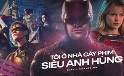 """Tôi ở nhà """"bận cày"""" 10 series siêu anh hùng có sẵn trên Netflix , đảm bảo xem xong một rổ kiến thức """"thiên văn địa lí"""" không sót miếng nào!"""