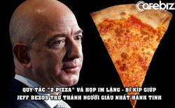 Quy tắc '2 bánh pizza' và họp trong im lặng – những bí kíp giúp Jeff Bezos trở thành người giàu nhất hành tinh