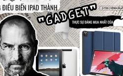 """Oprah Winfrey từng gọi iPad là """"phát minh tuyệt vời nhất thế kỷ"""" - Điều gì biến nó thành """"gadget"""" đáng mua nhất của Apple?"""