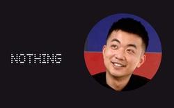 """Rời khỏi OnePlus, cựu sáng lập mở công ty mới có tên """"Nothing"""""""