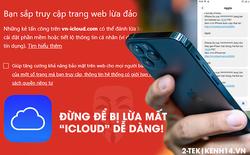 Cảnh báo: Mánh khoé lừa đảo mới qua tài khoản iCloud đang tràn lan hiện nay