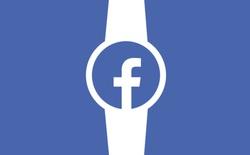 Facebook đang phát triển một mẫu smartwatch chạy hệ điều hành Android