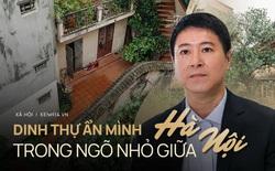 """Chuyện ít người biết về căn biệt thự cổ 110 năm tuổi ở Hà Nội, có cả """"sàn nhảy đầm"""" cho giới thượng lưu"""
