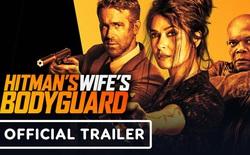 Trailer Hitman's Wife's Bodyguard: Cười không nhặt được mồm với bộ đôi vệ sĩ - sát thủ lầy lội Ryan Reynolds và Samuel L. Jackson