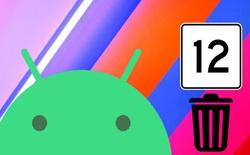"""Android 12 cũng sẽ có """"thùng rác"""""""