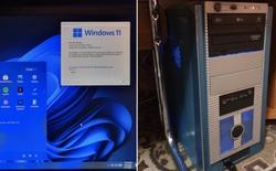 """Windows 11 chạy ngon lành trên PC """"cổ"""" từ 2007 với chip Dual Core 2.2 GHz và 4GB RAM DDR2"""