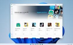 Thực tế các ứng dụng Android hoạt động trên Windows 11 như thế nào?