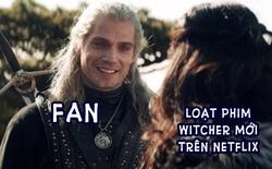 Tất tần tật những dự án The Witcher mà Netflix vừa công bố, nửa cuối năm nay có đến 2 phim lớn để fan cày