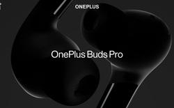 OnePlus Buds Pro chính thức ra mắt: Thiết kế đẹp, chống ồn chủ động, giá rất phải chăng