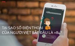Tại sao trong một vài cuộc gọi, số điện thoại hiển thị lại có +84 và mất chữ số 0 ở đầu?
