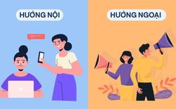Quiz tính cách: Chỉ với 10 câu, biết ngay Tỉ trọng Hướng nội và Hướng ngoại của bạn