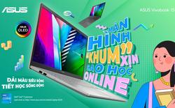 "Học online ""khum"" hề chán cùng ASUS VivoBook 15 OLED"