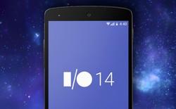 Tường thuật trực tiếp Google I/O 2014, 11 giờ đêm nay: Công nghệ mới nào sẽ trình làng?