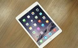 Đại lý chào giá iPad Air 2 chính hãng từ 12,6 triệu đồng