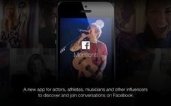 Facebook Mentions: Ứng dụng dành riêng cho người nổi tiếng và thương hiệu lớn