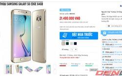 Giá chính hãng 21,49 triệu đồng cho Galaxy S6 Edge 64 GB
