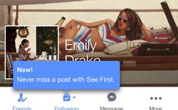 """Facebook thử nghiệm tính năng """"See First"""": theo sát người ấy như hình với bóng"""