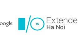 Google I/O Extended 2015 Việt Nam: sân chơi cho giới lập trình và thiết kế