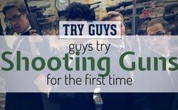[Video] Khi các chàng trai lần đầu tiên thử bắn... súng