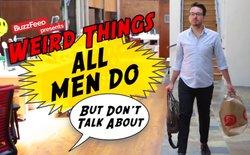 """[Video] Liệu đây có phải những """"thói quen"""" không thể thiếu của đấng mày râu?"""