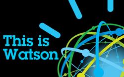 """IBM Watson - Cỗ máy tra cứu coi Google chỉ là """"tôm tép"""""""