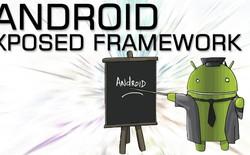 Những Module hữu ích cho Xposed Framework (Phần 2)