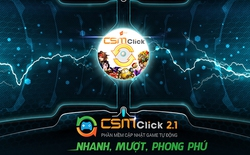 """""""Xuất xưởng"""" phiên bản 2.1 phần mềm cập nhật game tự động CSM Click"""