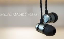 Đánh giá tai nghe in-ear SoundMagic E50S - tre già, măng mọc
