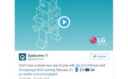 Qualcomm xác nhận LG G5 sử dụng vi xử lý Snapdragon 820
