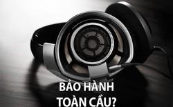 """Tai nghe Sennheiser """"bảo hành toàn cầu"""" lại không bảo hành ở Việt Nam?"""
