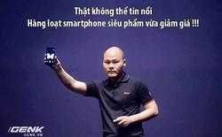 Một ngày cả loạt smartphone flagship đều giảm giá mạnh, biết chọn máy nào đây?