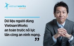 CEO Vietnamworks viết tâm thư khẳng định toàn bộ dữ liệu người dùng vẫn an toàn sau vụ tấn công