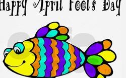 Những sự thật đáng tin cậy về ngày Cá tháng Tư nhưng ai cũng nghi ngờ...