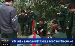 VTV kết luận sơ bộ: Vật thể lạ tại Tuyên Quang là bình oxy hoặc hydro