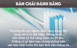 18 vật dụng bạn dùng hằng ngày, tưởng sạch sẽ nhưng lại bẩn hơn cả... bồn cầu!