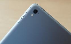 Cận cảnh ụ camera lồi lần đầu tiên xuất hiện trên iPad Pro 9,7 inch