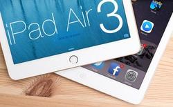 iPad Air 3 lộ thiết kế, dày hơn iPad Air 2, mạnh ngang ngửa iPad Pro